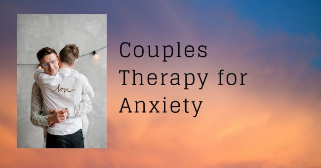 How to use couples therapy for anxiety